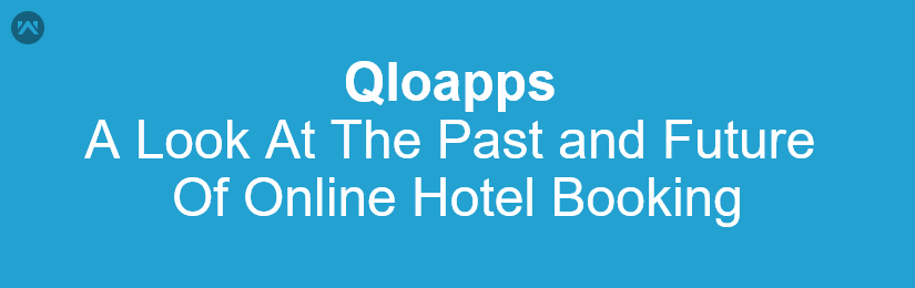A look at the Past And the Future Of Hotel Online Booking