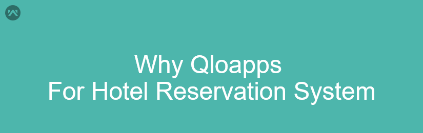 Why Qloapps For Hotel Reservation System