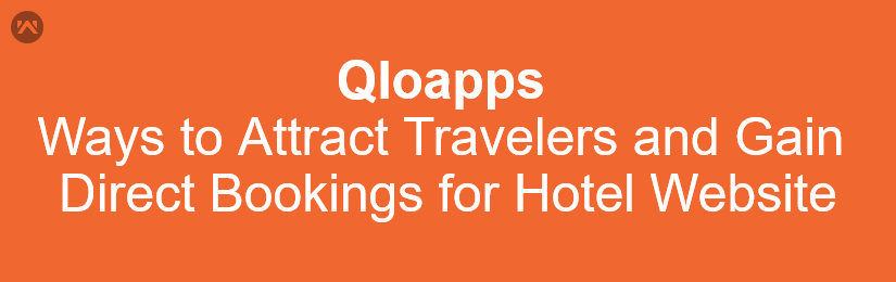 Ways to Gain More Direct Bookings for Hotel website