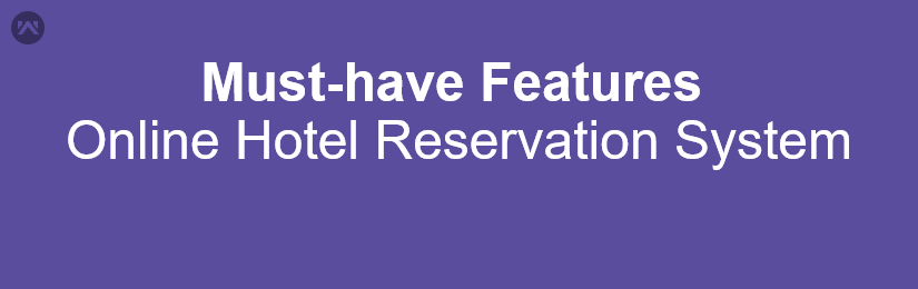 Top 20 Features for Online Hotel Reservation System