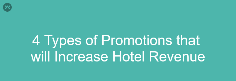 4 Types of Promotions that will Increase Hotel Revenue