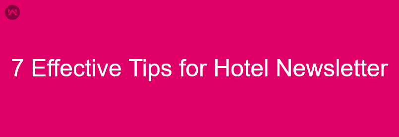 7 Simple Tips To build Amazing Hotel Newsletter