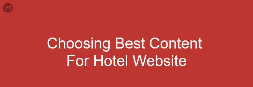 Selecting Excellent Content for Hotel Brands that drives Traffic