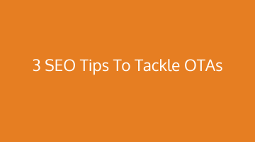 3 SEO tips to tackle OTAs and improve search ranking
