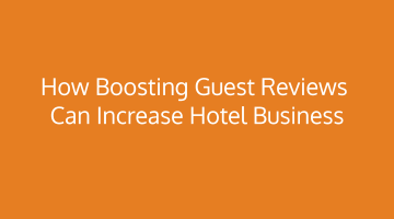 How boosting Guest reviews can increase Hotel Business