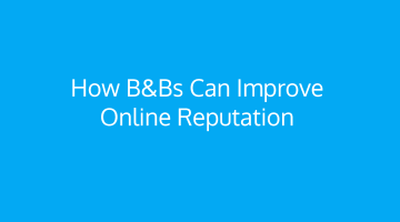 How B&Bs can improve online reputation