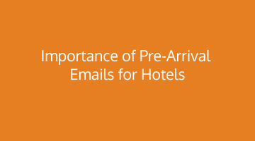 Importance of Pre-Arrival Emails for Hotels