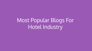 Most Popular blogs for Hotel Industry