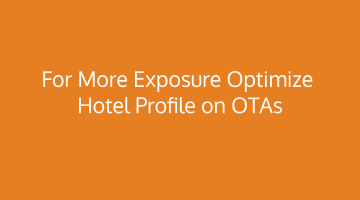 How To Optimize Your OTA Hotel Profile For More Exposure